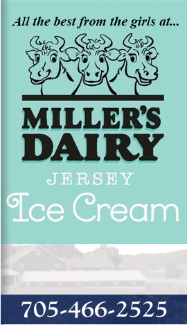 All the best from the girls at Miller's Dairy! Jersey Ice Cream. 705-466-2525